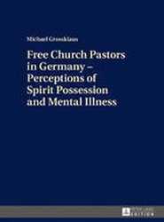 Free Church Pastors in Germany - Perceptions of Spirit Possession and Mental Illness