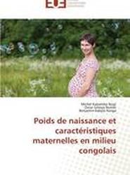 Poids de Naissance Et Caract�ristiques Maternelles En Milieu Congolais
