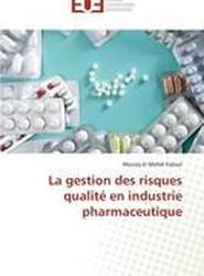 La Gestion Des Risques Qualite En Industrie Pharmaceutique