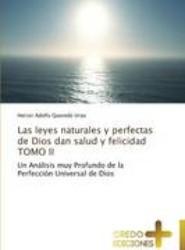 Las Leyes Naturales y Perfectas de Dios Dan Salud y Felicidad Tomo II