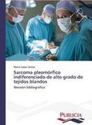 Sarcoma Pleomorfico Indiferenciado de Alto Grado de Tejidos Blandos