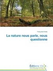 La Nature Nous Parle, Nous Questionne
