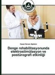 Denge Rehabilitasyonunda Elektrostimulasyon Ve Posturografi Etkinli I