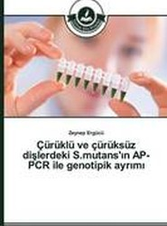 Curuklu Ve Curuksuz Di Lerdeki S.Mutans' N AP-PCR Ile Genotipik Ayr M