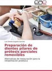 Preparacion de Dientes Pilares de Protesis Parciales Removibles