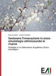 Sostenere L'Innovazione in Onco-Ematologia Ottimizzando Le Risorse