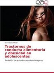 Trastornos de Conducta Alimentaria y Obesidad En Adolescentes