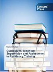 Curriculum, Teaching, Supervision and Assessment in Residency Training