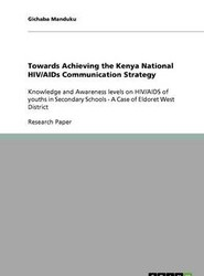 Towards Achieving the Kenya National HIV/AIDs Communication Strategy