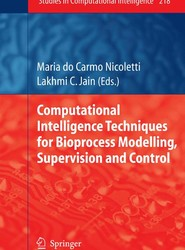 Computational Intelligence Techniques for Bioprocess Modelling, Supervision and Control