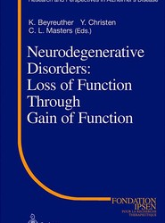 Neurodegenerative Disorders: Loss of Function Through Gain of Function