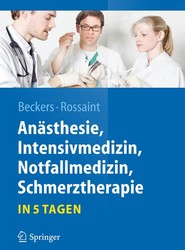 Anästhesie, Intensivmedizin,  Notfallmedizin, Schmerztherapie….in 5 Tagen