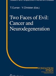 Two Faces of Evil: Cancer and Neurodegeneration