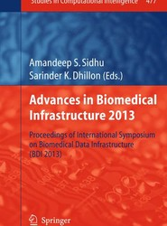 Advances in Biomedical Infrastructure 2013