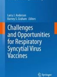 Challenges and Opportunities for Respiratory Syncytial Virus Vaccines