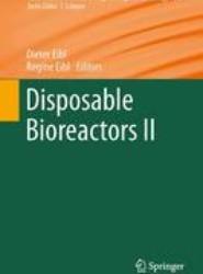 Disposable Bioreactors II