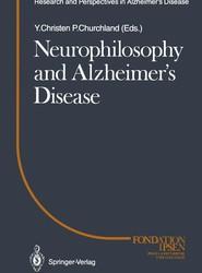 Neurophilosophy and Alzheimer's Disease