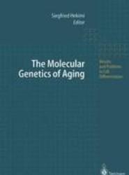 The Molecular Genetics of Aging