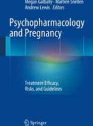 Psychopharmacology and Pregnancy