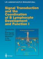 Signal Transduction and the Coordination of B Lymphocyte Development and Function I