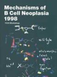Mechanisms of B Cell Neoplasia 1998