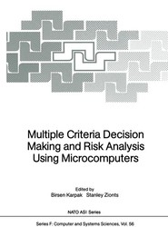 Multiple Criteria Decision Making and Risk Analysis Using Microcomputers