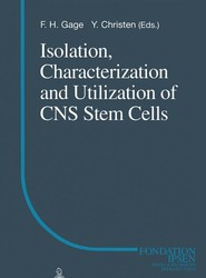 Isolation, Characterization and Utilization of CNS Stem Cells