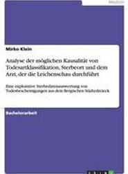 Analyse Der Moglichen Kausalitat Von Todesartklassifikation, Sterbeort Und Dem Arzt, Der Die Leichenschau Durchfuhrt