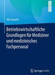 Betriebswirtschaftliche Grundlagen Fur Mediziner Und Medizinisches Fachpersonal