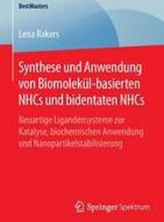 Synthese Und Anwendung Von Biomolekul-Basierten Nhcs Und Bidentaten Nhcs