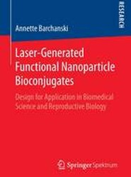 Laser-Generated Functional Nanoparticle Bioconjugates 2016