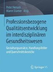 Professionsbezogene Qualitatsentwicklung Im Interdisziplinaren Gesundheitswesen