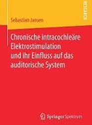 Chronische Intracochleare Elektrostimulation Und Ihr Einfluss Auf Das Auditorische System