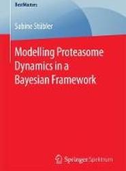 Modelling Proteasome Dynamics in a Bayesian Framework
