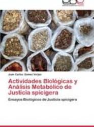 Actividades Biologicas y Analisis Metabolico de Justicia Spicigera