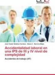 Accidentalidad Laboral En Una Ips de III y IV Nivel de Complejidad