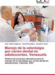 Manejo de La Odontalgia Por Caries Dental En Adolescentes. Venezuela