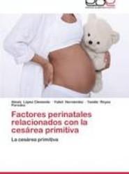 Factores Perinatales Relacionados Con La Cesarea Primitiva