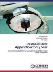 Desmoid Over Appendicectomy Scar