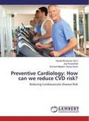 Preventive Cardiology: How Can We Reduce CVD Risk?