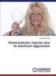 Osteoarticular Injuries Due to Electrical Aggression