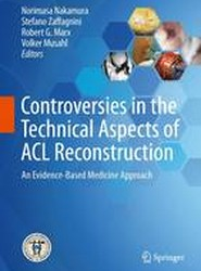 Controversies in the Technical Aspects of ACL Reconstruction 2017