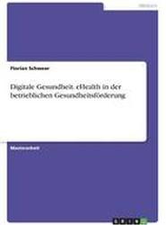 Digitale Gesundheit. Ehealth in Der Betrieblichen Gesundheitsforderung