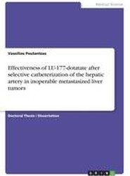 Effectiveness of Lu-177-Dotatate After Selective Catheterization of the Hepatic Artery in Inoperable Metastasized Liver Tumors