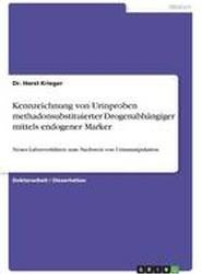 Kennzeichnung Von Urinproben Methadonsubstituierter Drogenabhangiger Mittels Endogener Marker