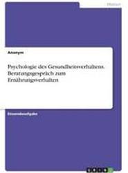 Psychologie Des Gesundheitsverhaltens. Beratungsgesprach Zum Ernahrungsverhalten