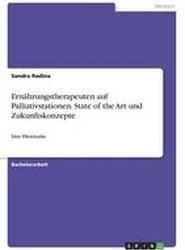 Ernahrungstherapeuten Auf Palliativstationen. State of the Art Und Zukunftskonzepte