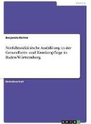 Notfallmedizinische Ausbildung in Der Gesundheits- Und Krankenpflege in Baden-Wurttemberg