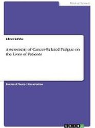 Assessment of Cancer-Related Fatigue on the Lives of Patients