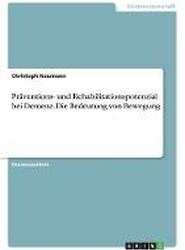 Praventions- Und Rehabilitationspotenzial Bei Demenz. Die Bedeutung Von Bewegung